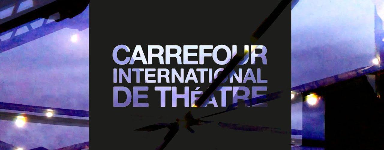 Carrefour international de théâtre de Québec : Où tu vas quand tu dors en marchant…?