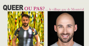 Queer ou pas? ... le village gay de Montréal